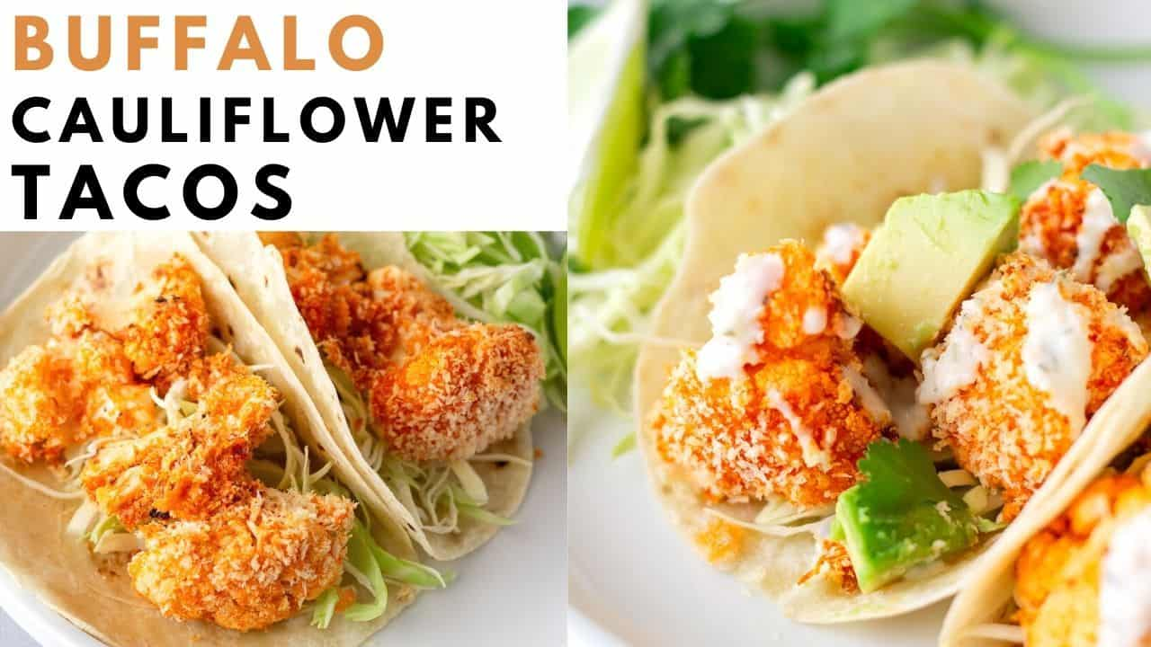 YouTube thumbnail with text saying, 'Buffalo Cauliflower Tacos'.