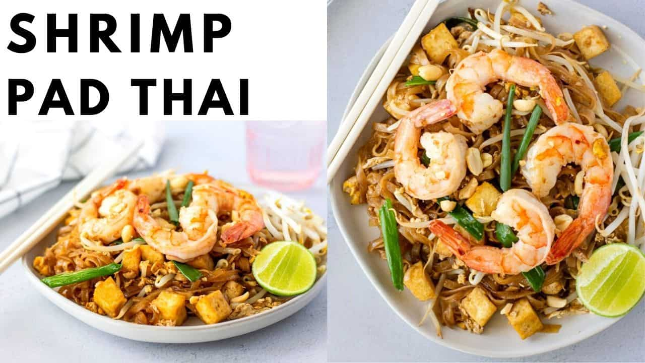 Text overlay saying, 'Shrimp Pad Thai' on 2 images of dish.