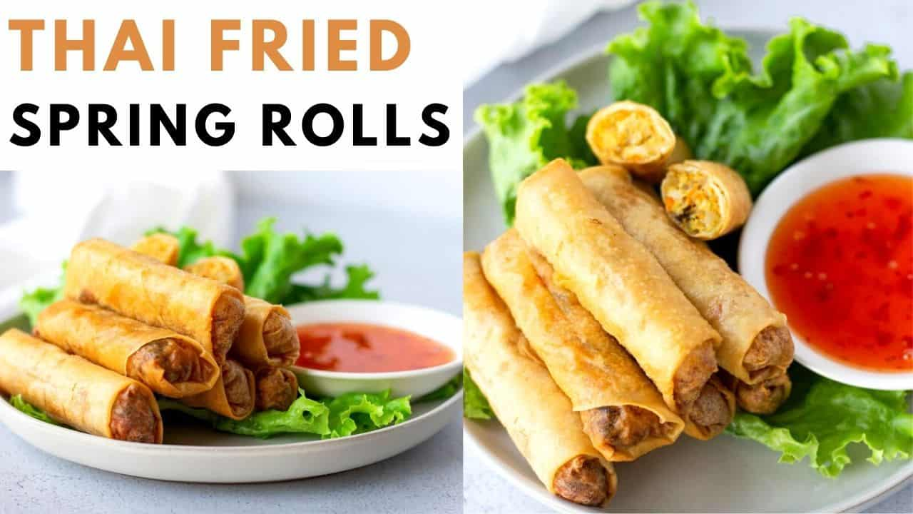 Youtube thumbnail with 2 images of spring rolls and text saying, 'Thai Fried Spring Rolls'.