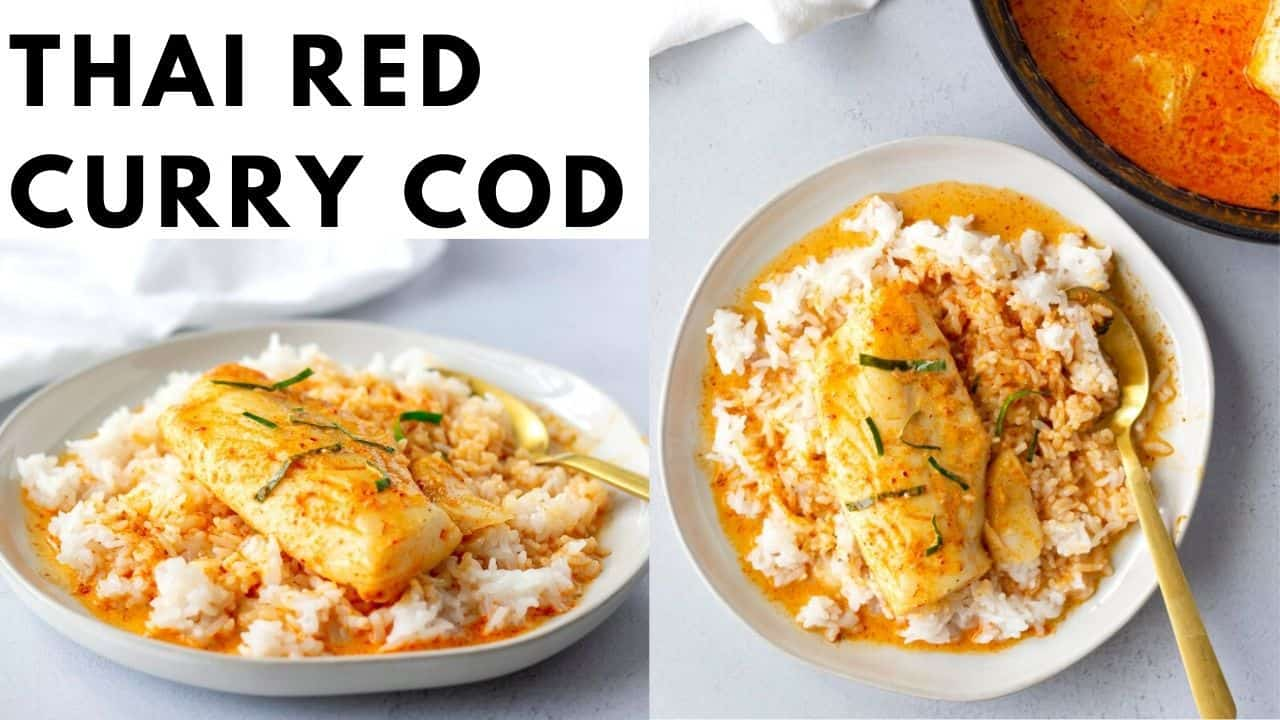 Text overlay saying, 'Thai Red Curry Cod' on 2 images of dish on a white plate.