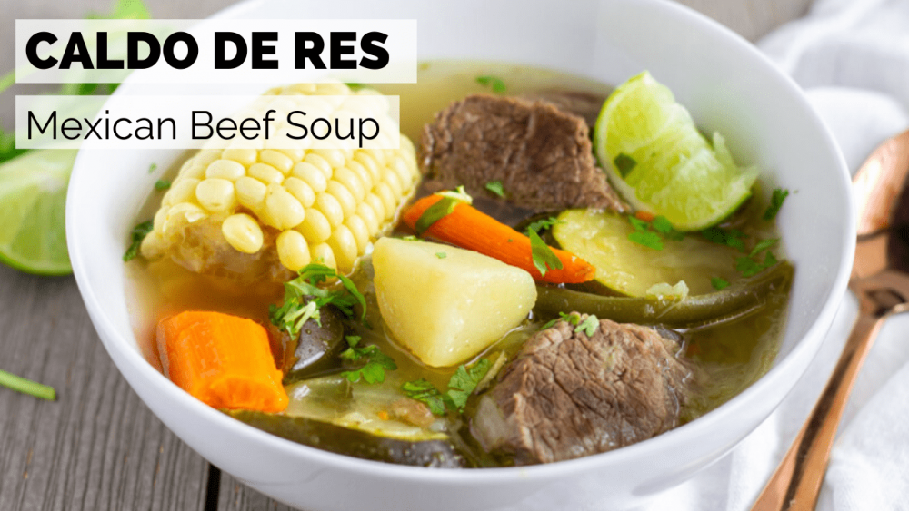 Test overlay on bowl of soup saying, 'Caldo de res, Mexican Beef Soup'.