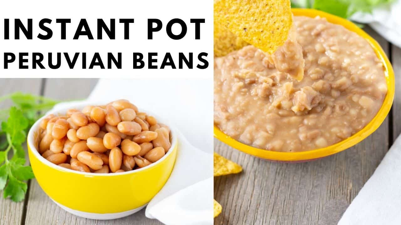 Text saying, 'Instant Pot Peruvian Beans' and 1 image of beans whole, and another of them refried.