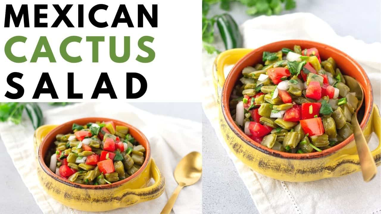 YouTube thumbnail with 2 images and text saying, 'Mexican Cactus Salad'.
